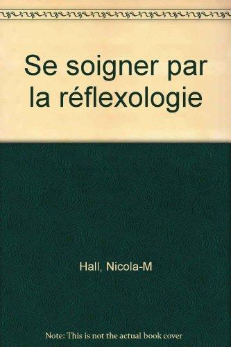 9782012364042: Se soigner par la r�flexologie