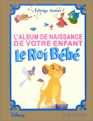 9782012364134: Album naissance, votre enfant roi bébé