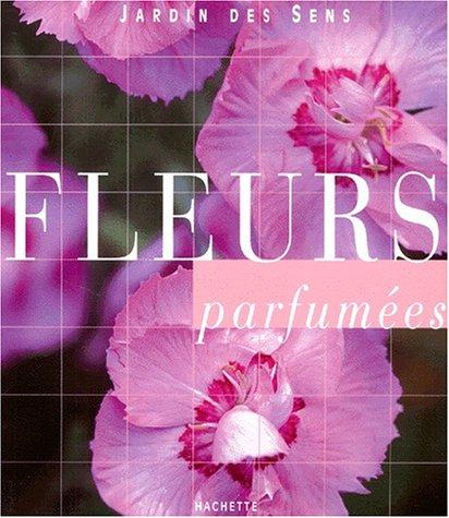 Fleurs parfum?es: Courtat, E., Le