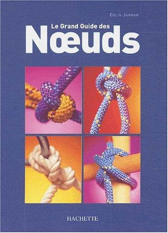 9782012367470: Le grand guide des noeuds