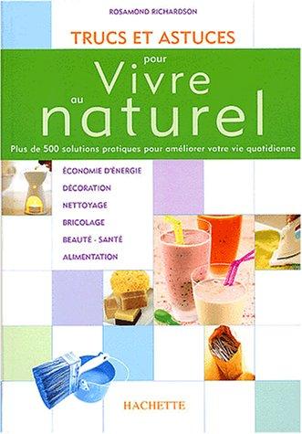 9782012367937: Trucs et astuces pour vivre au naturel