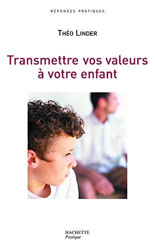 9782012369023: Transmettre vos valeurs à votre enfant