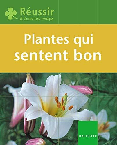 9782012369290: Les plantes qui sentent bon