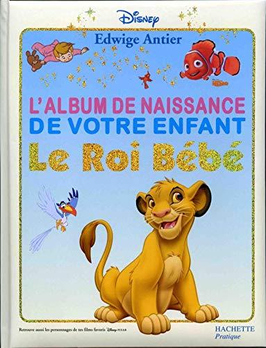 9782012369665: Le Roi Bébé : L'album de naissance de votre enfant