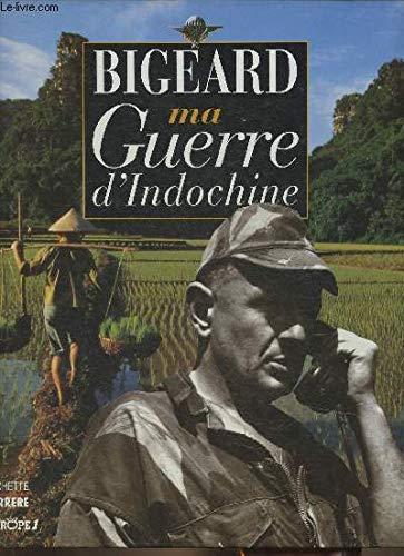 Ma guerre d'Indochine: Bigeard, Marcel-Maurice