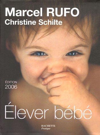 9782012371002: Elever bébé : De la naissance à six ans
