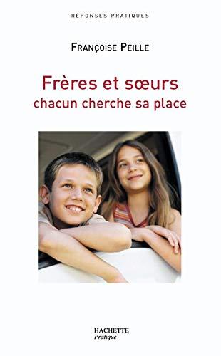 9782012371019: Frères et soeurs: Chacun cherche sa place