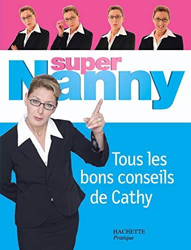 9782012371262: Super Nanny : Tous les bons conseils de Cathy