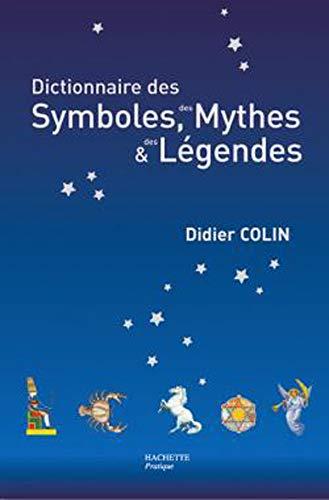 9782012372009: Dictionnaire des symboles, des mythes et des légendes