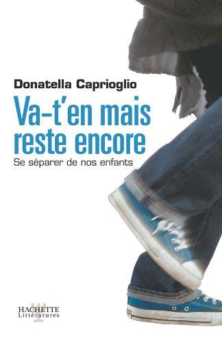 Va-t'en mais reste encore : Se séparer de nos enfants: Caprioglio, Donatella ; Bouaziz,...