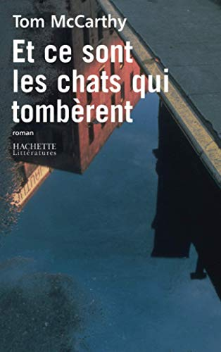 Et ce sont les chats qui tombèrent (French Edition) (2012372597) by Tom McCarthy