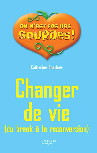 9782012373525: Changer de vie : Du break � la reconversion