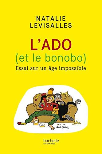 9782012373891: L'ado (et le bonobo) : Essai sur un âge impossible
