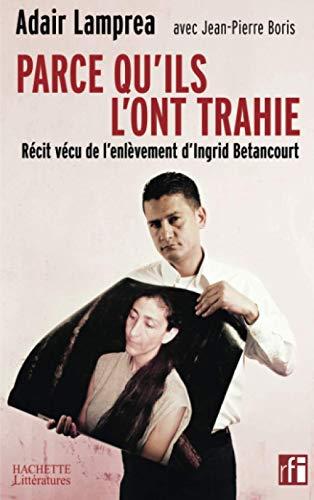 Parce qu'ils l'ont trahie (French Edition): Adair Lamprea