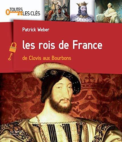 9782012375307: Les rois de France : De Clovis aux Bourbons (Toutes les clés)