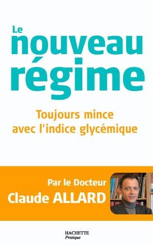 9782012375444: Le nouveau régime : Toujours mince avec l'indice glycémique