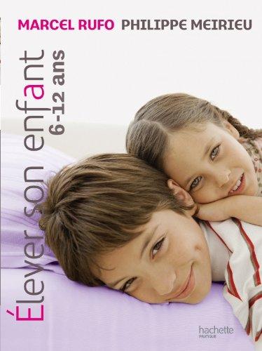 9782012375499: Elever son enfant: 6-12 ans