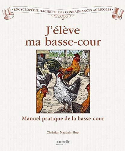 9782012377257: J'élève ma basse-cour (Encyclopédie Hachette des connaissances agricoles)