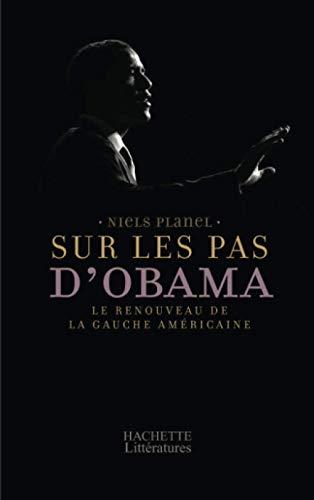 9782012378148: Sur les pas d'Obama : Le renouveau de la gauche am�ricaine