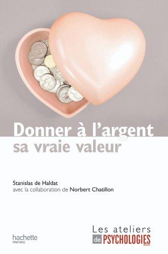 9782012380561: Donner à l'argent sa vraie valeur