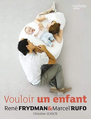 Vouloir un enfant: Frydman, René, Rufo,