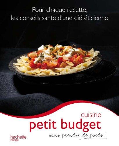 9782012380714: Cuisine petit budget sans prendre de poids ! (French Edition)