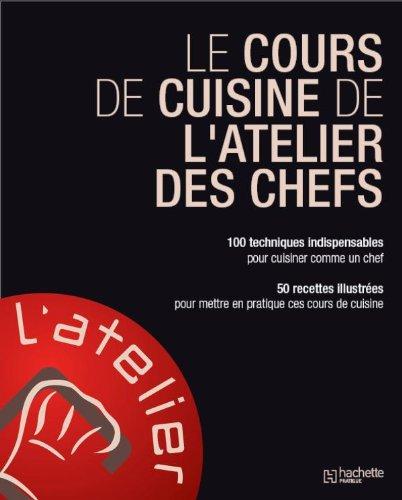 9782012381322 Le Cours De Cuisine De Latelier Des Chefs 100
