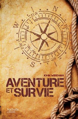 9782012381889: Aventure et survie