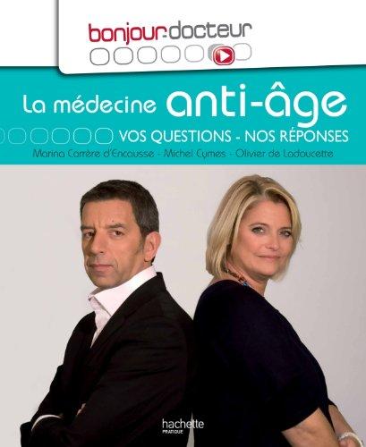 9782012381957: Bonjour Docteur La médecine anti-âge: Vos questions, nos réponses