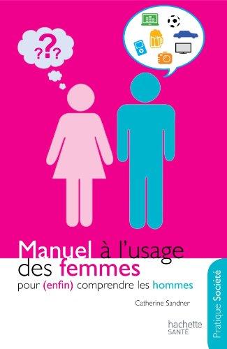 9782012381995: Manuel à l'usage des femmes pour (enfin) comprendre les hommes (French Edition)