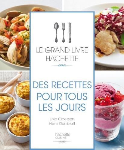9782012382930: Le grand Livre Hachette des recettes pour tous les jours