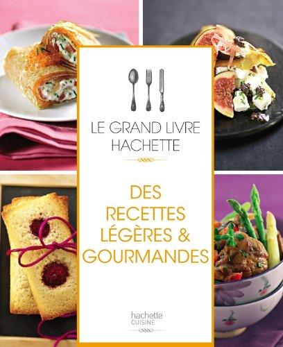 9782012383142: Le grand livre Hachette des recettes légères et gourmandes