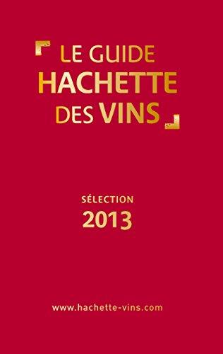 9782012384309: Guide Hachette des vins 2013