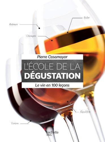 9782012384477: L'�cole de la d�gustation: Le vin en 100 le�ons