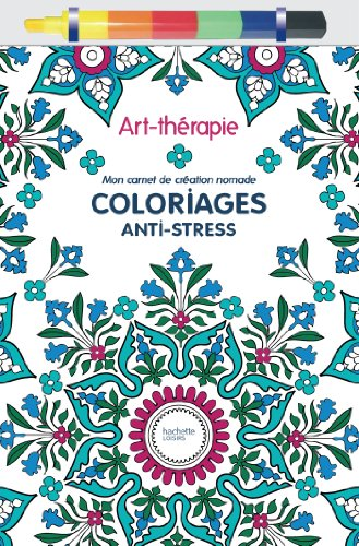 9782012384682: Art-th�rapie : Mon carnet de cr�ation nomade: Coloriages anti-stress