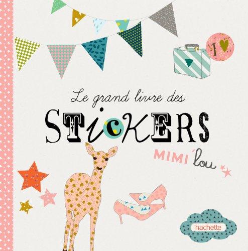 9782012384941: Le grand livre des stickers Mimi'lou