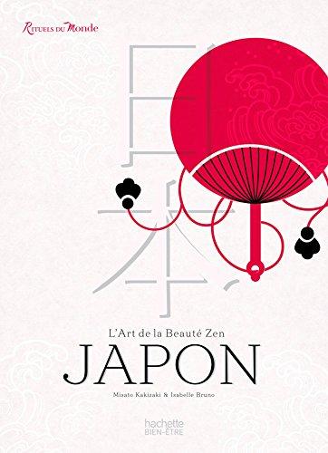 ART DE LA BEAUTÉ ZEN JAPON (L'): KAKIZAKI MISATO