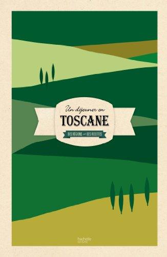 9782012387584: Un déjeuner en Toscane: Des régions et des recettes