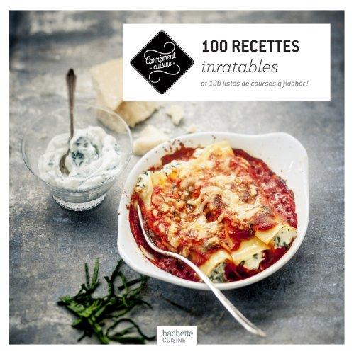 9782012387614: 100 recettes inratables: et 100 listes de courses � flasher !