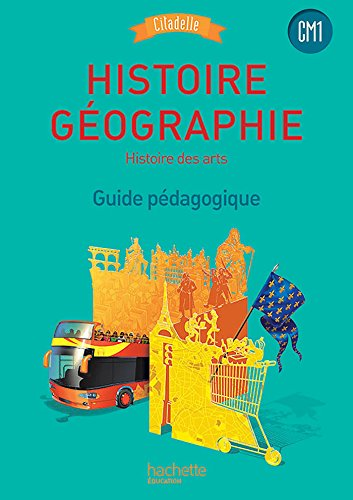 9782012387751: Histoire-Géographie CM1 - Collection Citadelle - Guide pédagogique - Ed. 2016