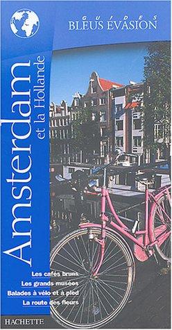 9782012400122: Guide Bleu Évasion : Amsterdam et la Hollande