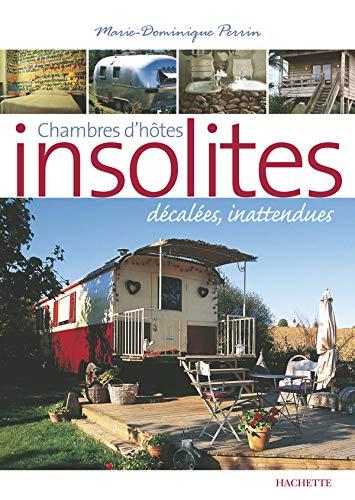 9782012401235: Chambres d'hôtes insolites : 120 Maisons d'hôtes et hôtels de charme en France