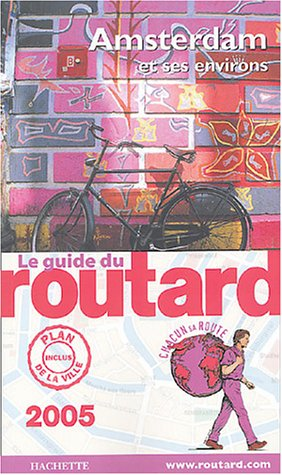 Le Guide du routard 2005 : Amsterdam: COLLECTIF