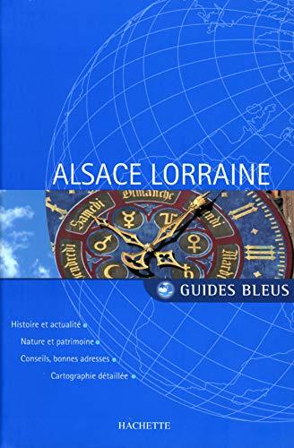Guide Bleu : Alsace-Lorraine: Gibory, Eric, Montagnon, Denis