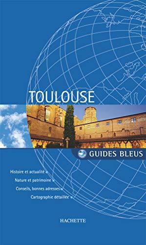 Toulouse (Guides bleus): Jacqueline Julien; Marie-Pascale