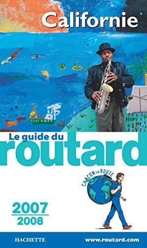 Le guide du routard Californie 2007/2008: Gloaguen, Philippe
