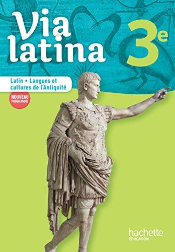 9782012406988: Via latina Latin - Langues et cultures de l'Antiquité - 3e - Livre élève - Ed. 2017