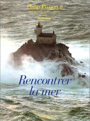 Rencontrer la mer (9782012424487) by Philip Plisson