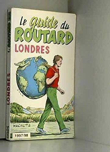 Le guide du routard, Londres, 1997/98 010598: n/a