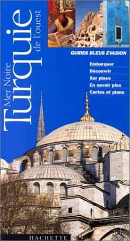 Guides bleus ?vasion : Turquie de l'ouest: n/a